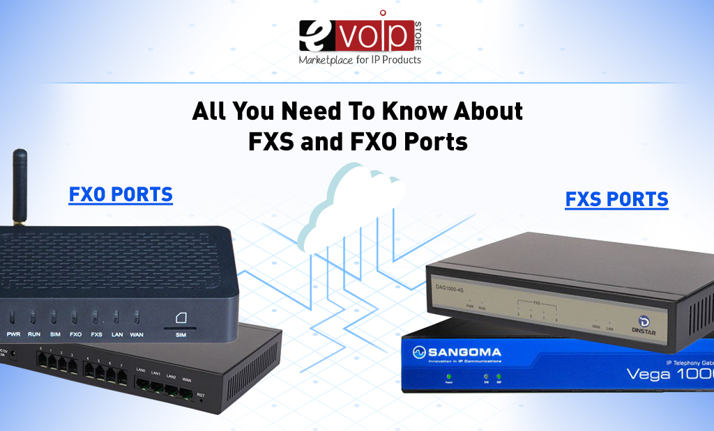 All You Need To Know About FXS and FXO Ports
