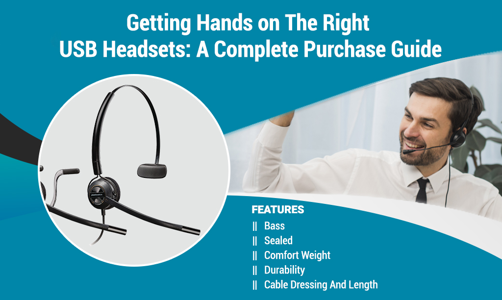 Getting Hands on The Right USB Headsets: A Complete Purchase Guide