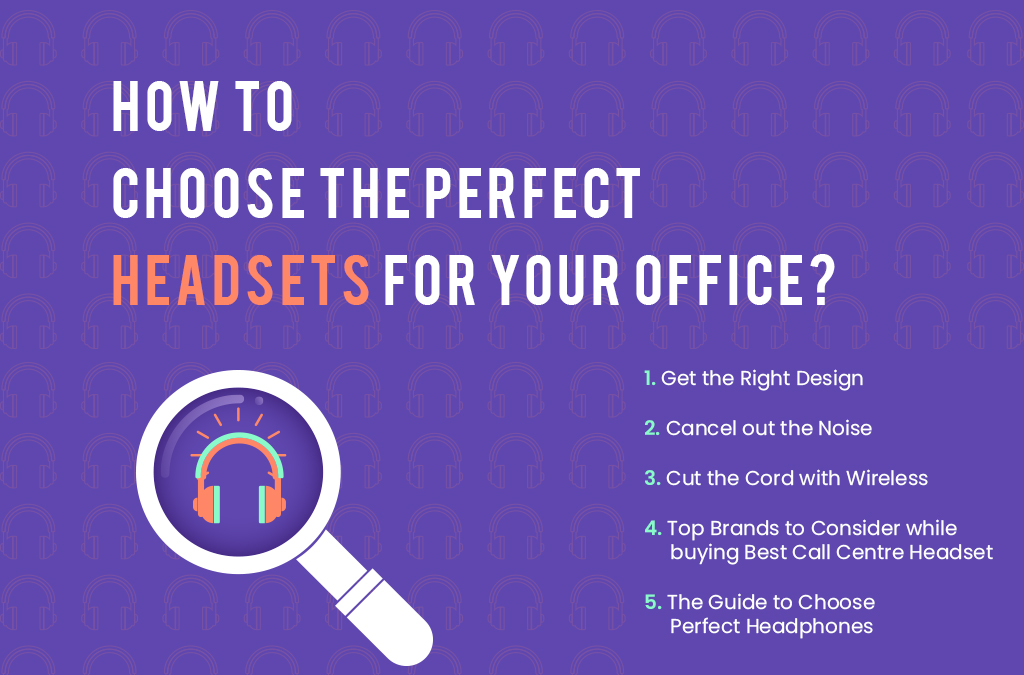 How to Choose the Perfect Headsets for your Office
