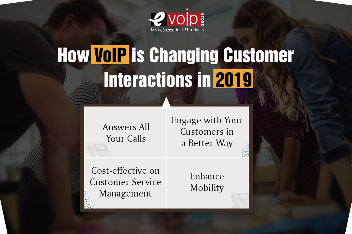 How VoIP is Changing Customer Interactions in 2019