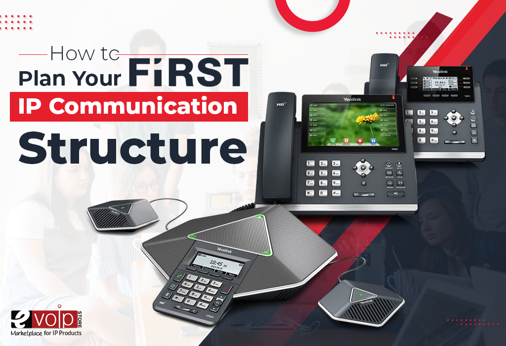 How to Plan Your First IP Communication Structure